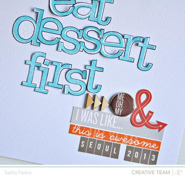 Eat dessert first closeup