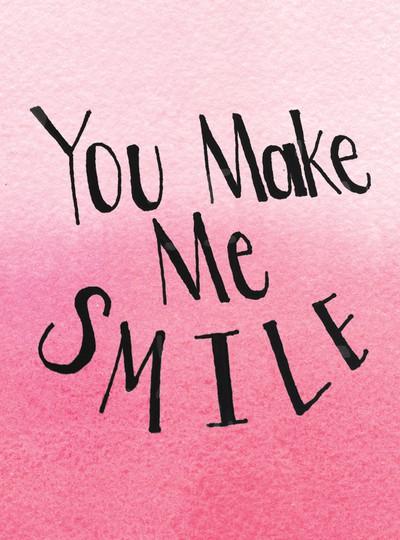 You make me smile card original