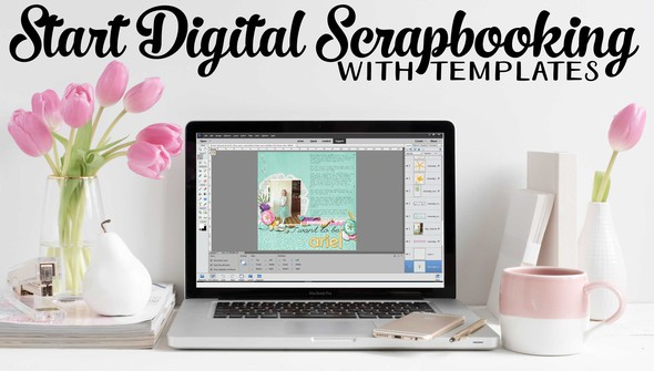 Start digital scrapbooking with templates marketing image original
